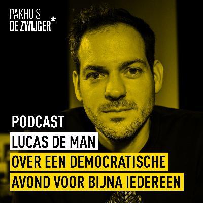 Lucas De Man over een democratische avond voor bijna iedereen