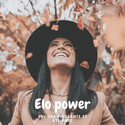 #39 Reprendre le pouvoir sur sa vie Elo Po