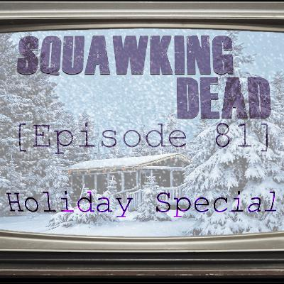 [Episode 81] Holiday Special