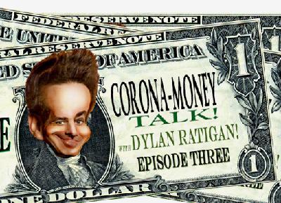 BONUS Corona-Money Talk with Dylan Ratigan Episode 3