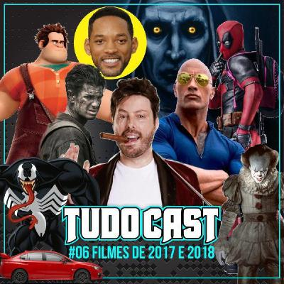 TudoCast #006 - Filmes de 2017 e 2018