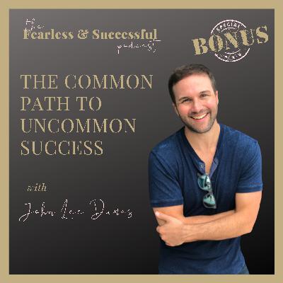 John Lee Dumas: The Common Path to Uncommon Success