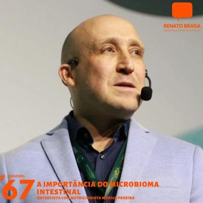 EP67 - Microbioma - Entrevista com Murilo Pereira Nutricionista