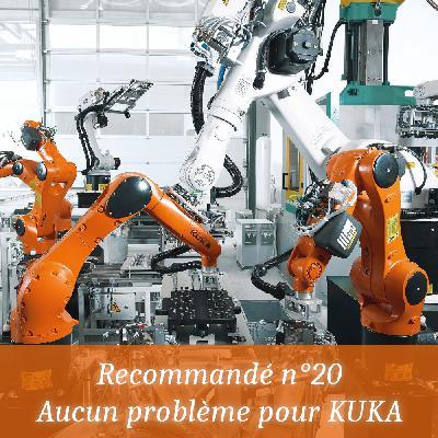 Recommandé n°20 - Aucun problème pour KUKA