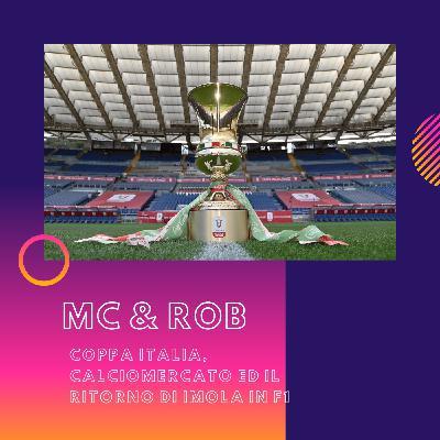 MC&ROB - Coppa Italia, Calciomercato ed il ritorno di Imola in F1