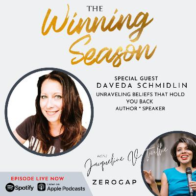 Unraveling Beliefs That Hold You Back with Daveda Schmidlin