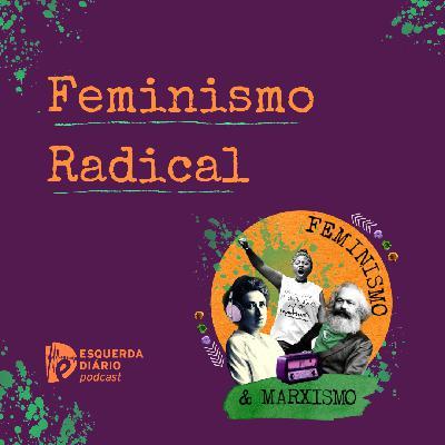 40: Feminismo Radical