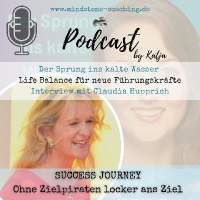 Neu als Führungskraft I SUCCESS JOURNEY I OHNE ZIELPIRATEN LOCKER ANS ZIEL I Interview mit Claudia Hupprich