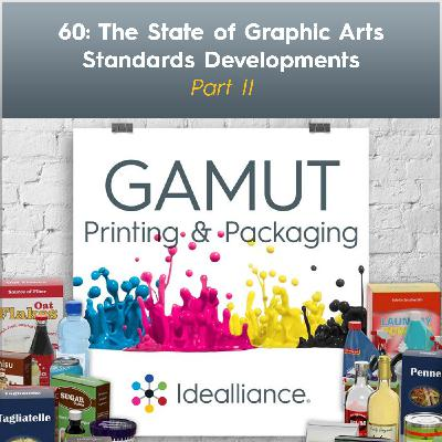60: The State of Graphic Arts Standards Developments—Part II