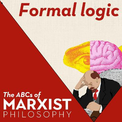 Formal logic | The ABCs of Marxist philosophy (Part 4)