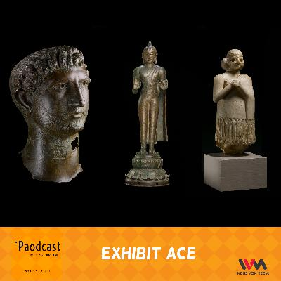 Ep. 91: Exhibit Ace