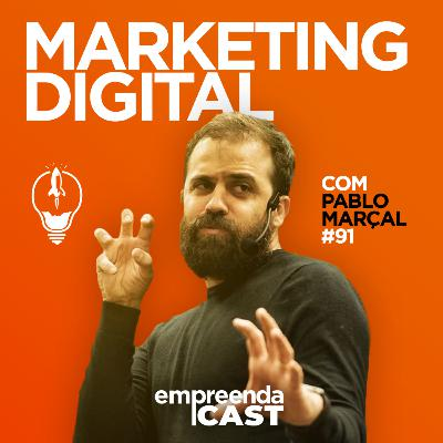Marketing Digital com: Pablo Marçal | Método IP | #EP091