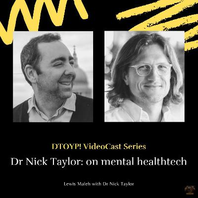 #67 Dr Nick Taylor: on mental healthtech
