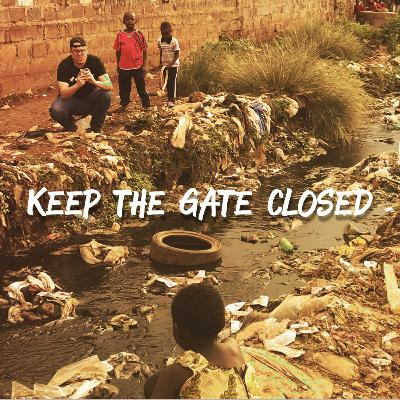 Keep the Gate Closed.