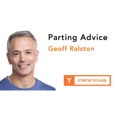 Parting Advice by Geoff Ralston