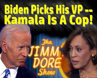 Biden Picks His VP -- Kamala Is A Cop!