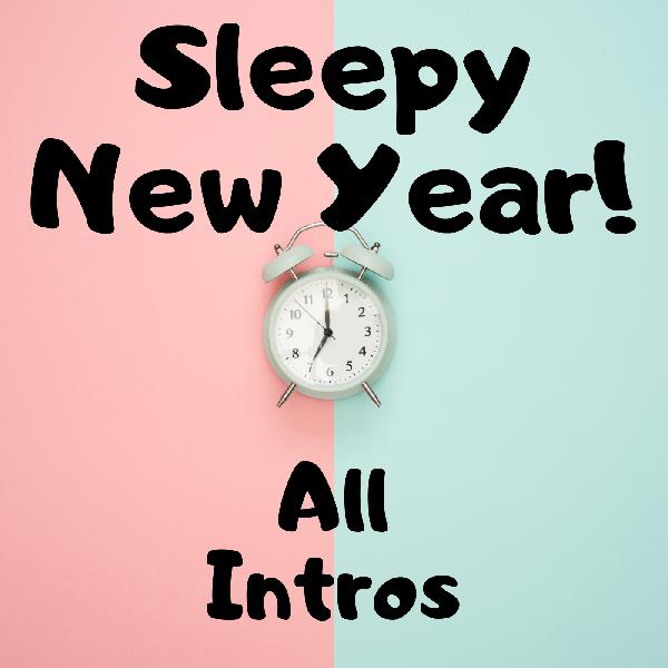 733 - Sleepy New Year! | All Intros