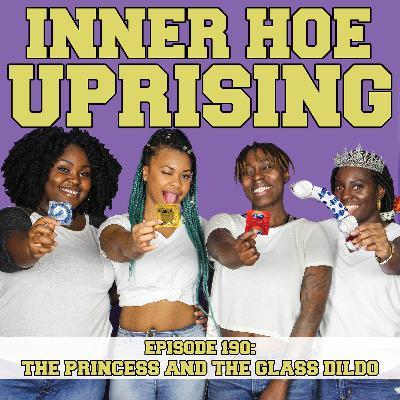 11: The Princess and the Glass Dildo