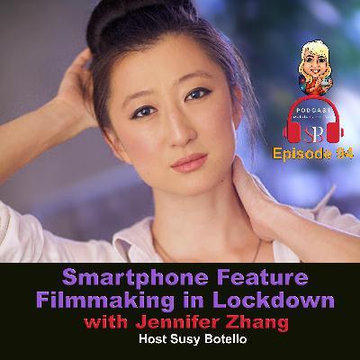 Smartphone Feature Filmmaking in Lockdown with Jennifer Zhang