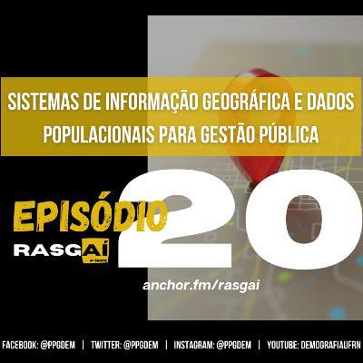 #20 | Sistemas de Informação Geográfica e dados populacionais para gestão pública | Ricardo Dagnino