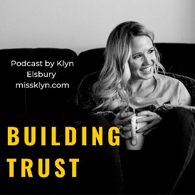how to build trust, prioritize your ideas & keep your word hosted by Klyn Elsbury