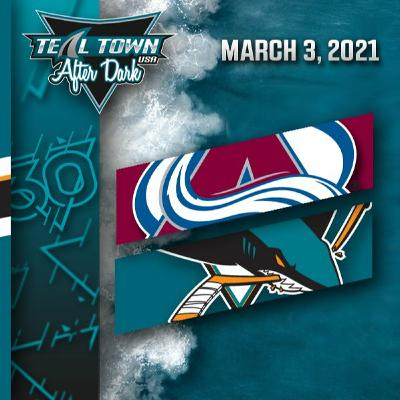 Colorado Avalanche vs San Jose Sharks - 3-3-2021 - Teal Town USA After Dark (Postgame)