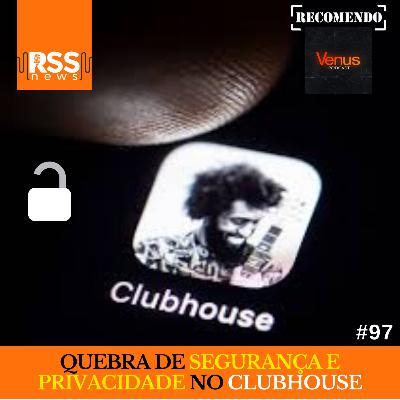 Quebra de segurança e privacidade no Clubhouse