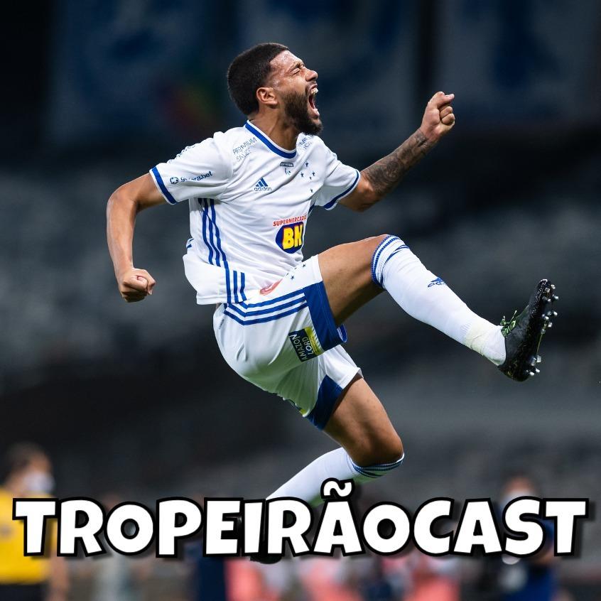 TROPEIRÃOCAST 058 - Hora de vencer Cruzeiro!