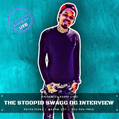 The Stoopid Swagg OG Interview.