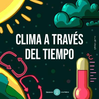 Episodio 6 - El Clima a través del tiempo