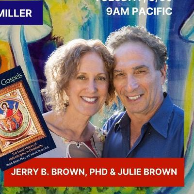Jerry & Julie Brown: Confessions of Psychedelic Elders