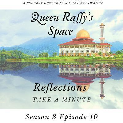 Reflections - Take A Minute Season 3 Ep10