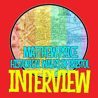 LGBT Q&A - Matthew Price - Historical Walks Of Bristol (Interview)