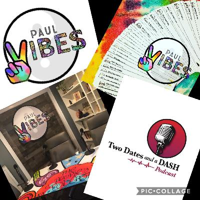 Two Dates and a Dash Podcast Episode 75: Speaker and Special Needs Advocate, Paul Vibes
