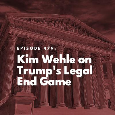 Kim Wehle on Trump's Legal End Game