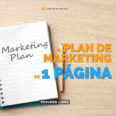 El Plan de Marketing de 1 Página - Un Resumen de Libros para Emprendedores