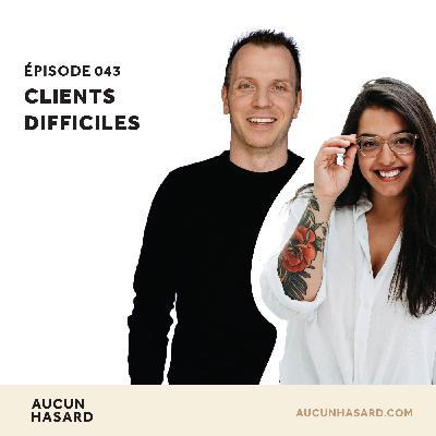 043 – Clients difficiles