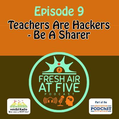 Teachers Are Hackers - Be A Sharer - FAAF9