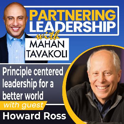 Principle centered leadership for a better world with Howard Ross | Changemaker
