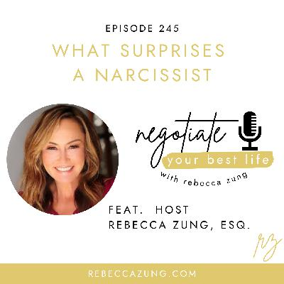"""""""What Surprises A Narcissist"""" on Negotiate Your Best Life with Rebecca Zung #245"""