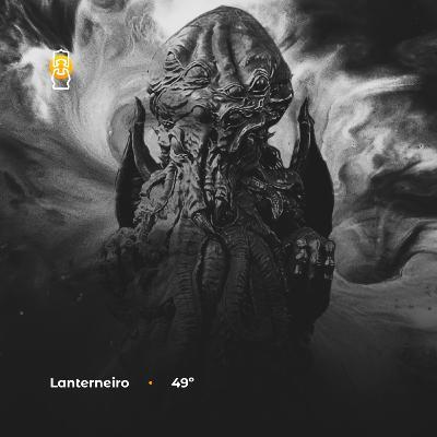 Lanterneiro 49 - OII, Cthulhu & Afrofuturismo