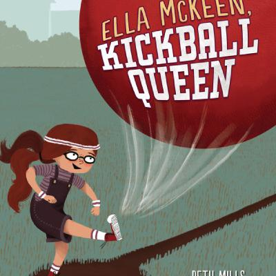 Author Interview: Beth Mills, creator of Ella McKeen, Kickball Queen