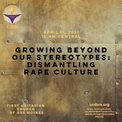 Growing Beyond Our Stereotypes: Dismantling Rape Culture