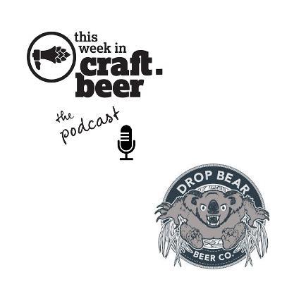 Episode 29 - Drop Bear Beer Co.