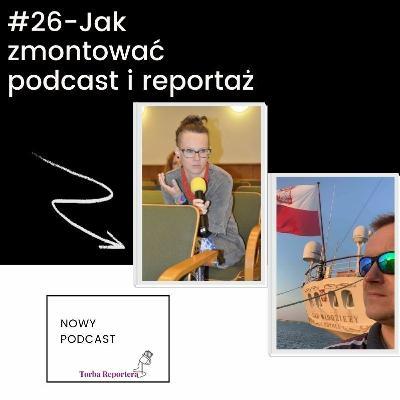 #26 Podcast-Jak zmontować podcast i reportaż