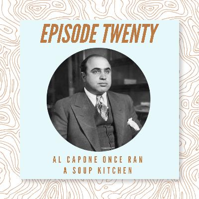 20 - Al Capone Once Ran A Soup Kitchen