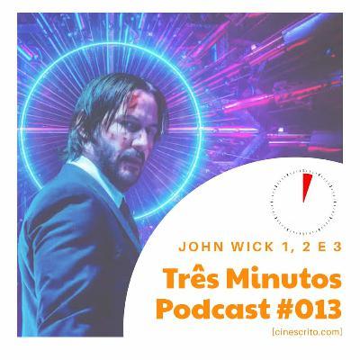 Três Minutos Podcast #13 - John Wick 1, 2 e 3