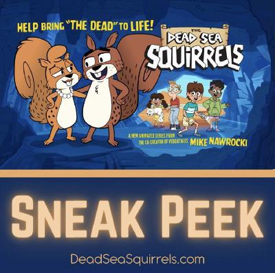 S3Ep14:  Mike Nawrocki & The Dead Sea Squirrels Animated Series!