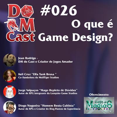 Dm Cast #026 - O que é Game Design?