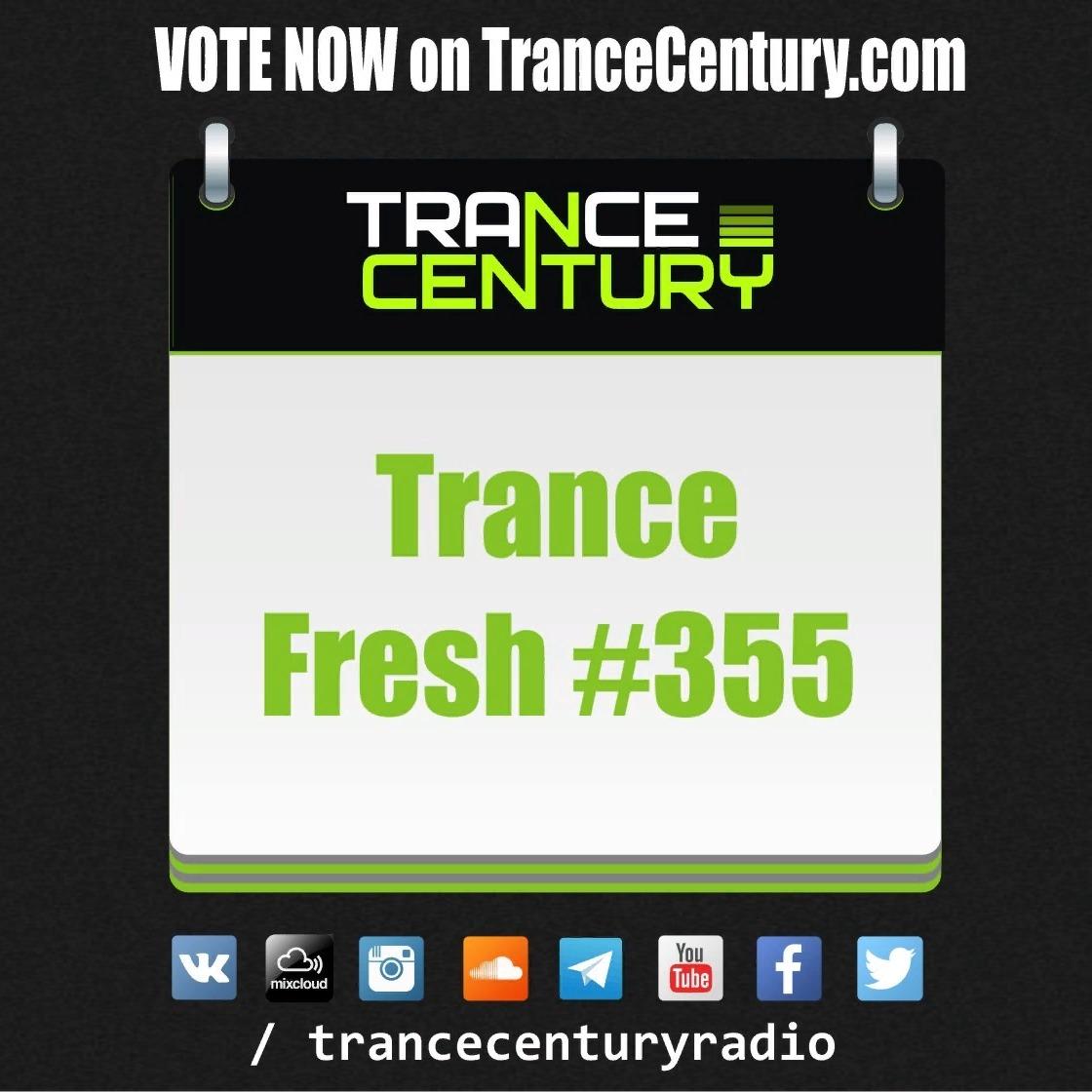 Trance Century Radio - RadioShow #TranceFresh 355